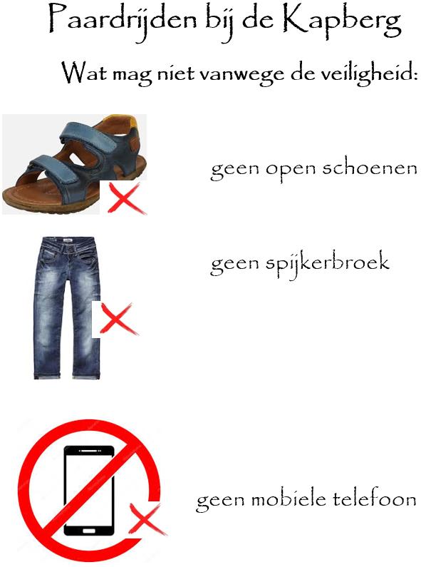 Paardrijden bij de Kapberg. Wat mag niet vanwege de veiligheid: geen open schoenen, geen spijkerbroek, geen mobiele telefoon.
